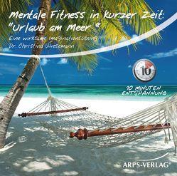 Mentale Fitness in kurzer Zeit: Urlaub am Meer von Christina,  Wiesemann