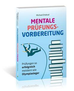 Mentale Prüfungsvorbereitung von Draksal,  Michael