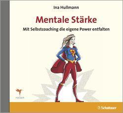 Mentale Stärke von Hullmann,  Ina