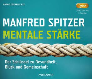 Mentale Stärke von Spitzer,  Manfred, Stieren,  Frank