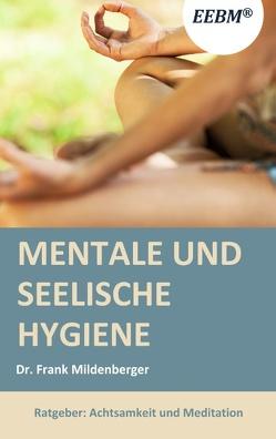Mentale und seelische Hygiene von Mildenberger,  Frank