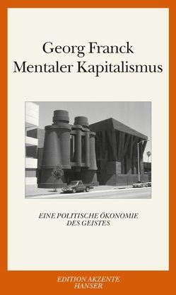 Mentaler Kapitalismus von Franck,  Georg