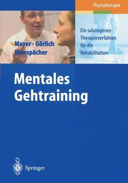 Mentales Gehtraining von Eberspächer,  H., Görlich,  P., Mayer,  J.