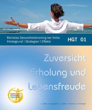 Mentales Gesundheitstraining bei Krebs Hintergrund Strategien Effekte von Christ,  Christiane, Grospietsch,  Gerhard, Josten,  Siegfried, Rachow,  Regine, Unterberger,  Gerhart