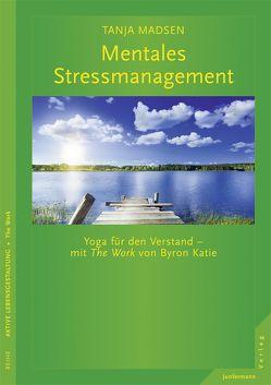 Mentales Stressmanagement von Madsen,  Tanja