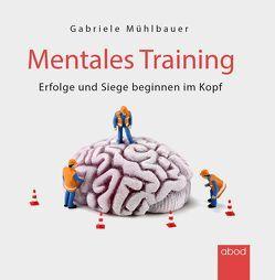 Mentales Training von Mühlbauer,  Gabriele