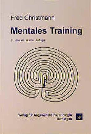 Mentales Training von Christmann,  Fred