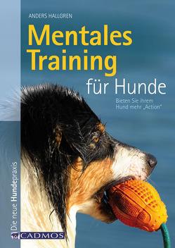 Mentales Training für Hunde von Hallgren,  Anders