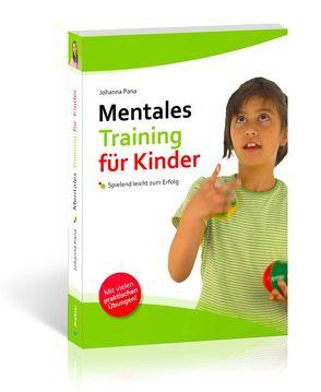 Mentales Training für Kinder von Pana,  Johanna