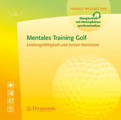 Mentales Training Golf von Wessbecher,  Harald