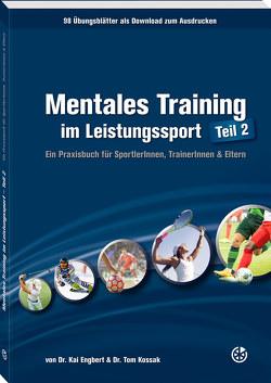 Mentales Training im Leistungssport – Teil 2 von Engbert,  Kai, Kossak,  Tom