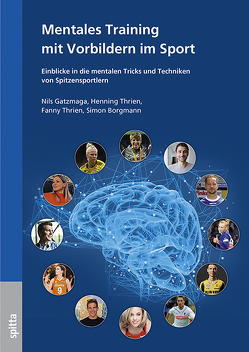 Mentales Training mit Vorbildern im Sport von Borgmann,  Simon, Gatzmaga,  Nils, Thrien,  Fanny, Thrien,  Henning