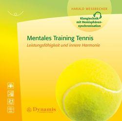 Mentales Training Tennis von Wessbecher,  Harald