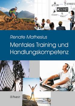 Mentales Training und Handlungskompetenz von Mathesius,  Renate