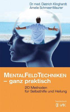 Mentalfeld-Techniken – ganz praktisch von Klinghardt,  Dietrich, Schmeer-Maurer,  Amelie