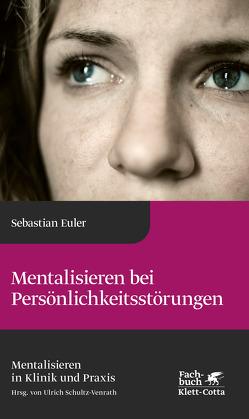 Mentalisieren bei Persönlichkeitsstörungen von Euler,  Sebastian