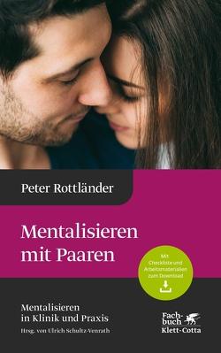 Mentalisieren mit Paaren von Rottländer,  Peter, Schultz-Venrath,  Ulrich