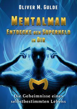 MENTALMAN – Entdecke den Superheld in Dir von Gulde,  Oliver