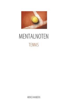 MENTALNOTEN TENNIS von Hansen,  Heiko