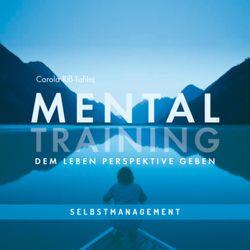 MENTALTRAINING – Dem Leben Perspektive geben von Riss-Tafilaj,  Carola