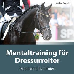 Mentaltraining für Dressurreiter von Paquée,  Markus