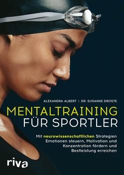 Mentaltraining für Sportler von Albert,  Alexandra, Droste,  Susanne