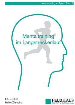 Mentaltraining im Langstreckenlauf von Stoll,  Oliver, Ziemainz,  Heiko
