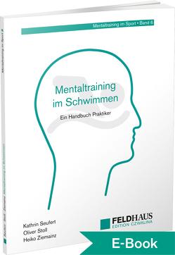 Mentaltraining im Schwimmen von Seufert,  Kathrin, Stoll,  Oliver, Ziemainz,  Heiko