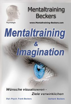 Mentaltraining & Imagination (MP3-Download) von Beckers,  Frank, Beckers,  Gerhard
