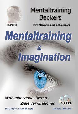 Mentaltraining & Imagination von Beckers,  Frank, Beckers,  Gerhard