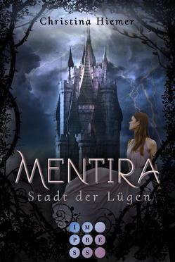 Mentira 1: Stadt der Lügen von Hiemer,  Christina