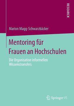 Mentoring für Frauen an Hochschulen von Magg-Schwarzbäcker,  Marion