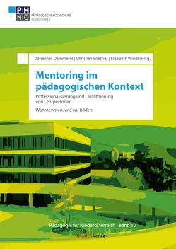 Mentoring im pädagogischen Kontext: Professionalisierung und Qualifizierung von Lehrpersonen von Dammerer,  Johannes, Wiesner,  Christian, Windl,  Elisabeth