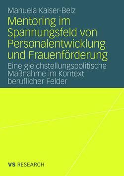 Mentoring im Spannungsfeld von Personalentwicklung und Frauenförderung von Kaiser-Belz,  Manuela