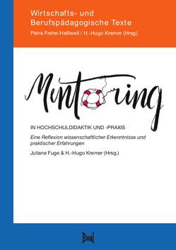 Mentoring in Hochschuldidaktik und -praxis von Fuge,  Juliane, Kremer,  H.-Hugo