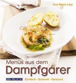Menüs aus dem Dampfgarer von Lipp,  Eva Maria