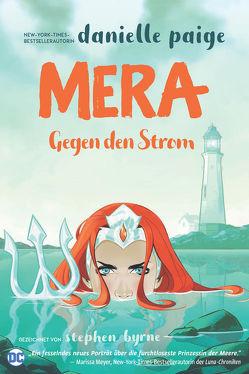 Mera – Gegen den Strom von Byrne,  Stephen, Paige,  Danielle