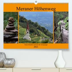Meraner Höhenweg (Premium, hochwertiger DIN A2 Wandkalender 2021, Kunstdruck in Hochglanz) von Crejala