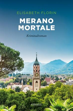 Merano mortale von Florin,  Elisabeth