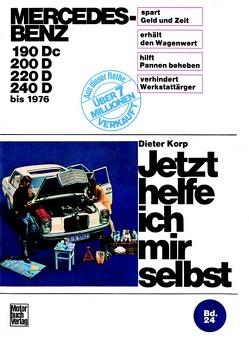 Mercedes-Benz Diesel 180 Dc/190D/200D/220D bis 1976 von Korp,  Dieter