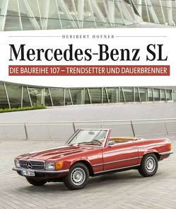 Mercedes Benz SL – Die Baureihe 107 von Hofner,  Heribert
