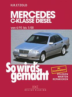 Mercedes C-Klasse Diesel W 202 von 6/93 bis 5/00 von Etzold,  Rüdiger
