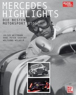 Mercedes Highlights von Weitmann,  Julius, Wilhelm,  Wolfgang