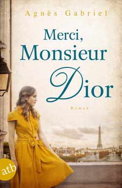 Merci, Monsieur Dior von Gabriel,  Agnès