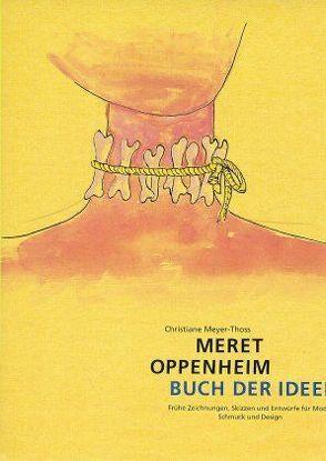 Meret Oppenheim: Buch der Ideen von Helfenstein,  Heinrich, Meyer-Thoss,  Christiane