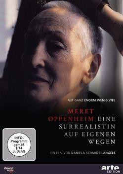 Meret Oppenheim – eine Surrealistin auf eigenen Wegen von Schmidt-Langels,  Daniela