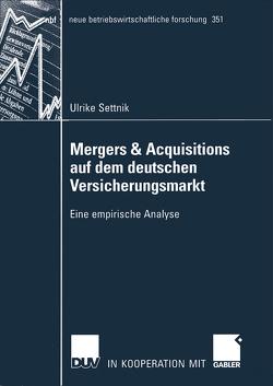 Mergers & Acquisitions auf dem deutschen Versicherungsmarkt von Settnik,  Ulrike