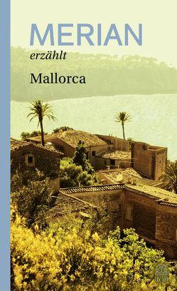 MERIAN erzählt Mallorca von Hallaschka,  Andreas