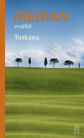 MERIAN erzählt Toskana von Hallaschka,  Andreas