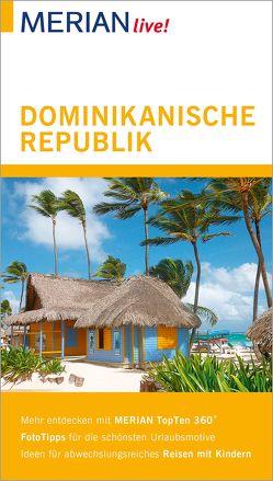 MERIAN live! Reiseführer Dominikanische Republik von Dillmann,  Hans-Ulrich